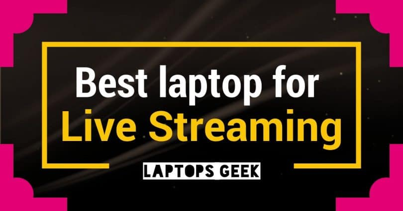 best laptop for live streaming videos.jpg