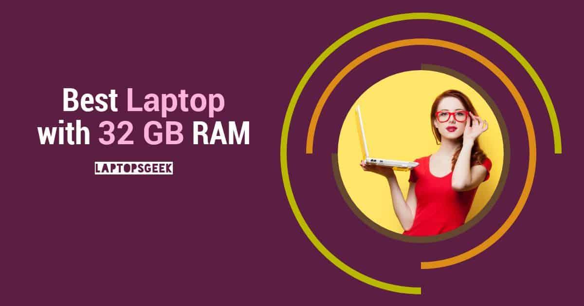 Best Laptop with 32GB Ram